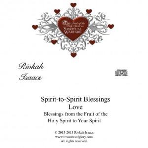 Spirit to Spirit Blessings - Love 4.30.15 RVK